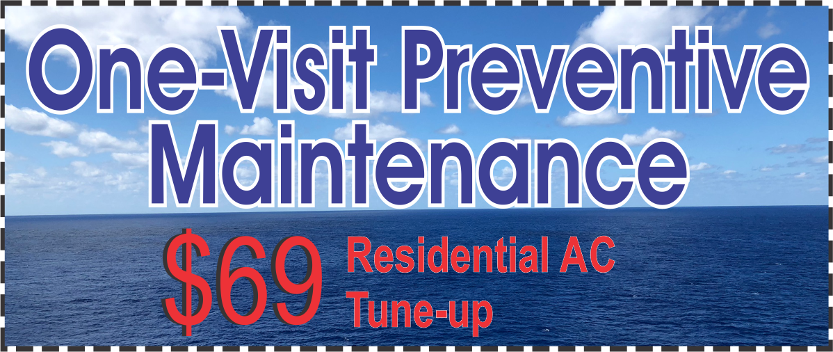 One Visit Preventive Maintenance - Residential only