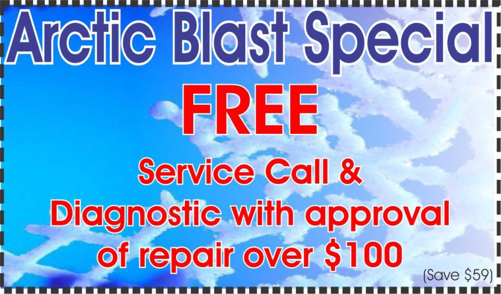 Arctic Blast Special - FREE Service Call & Diagnostic with approval of repair over $100