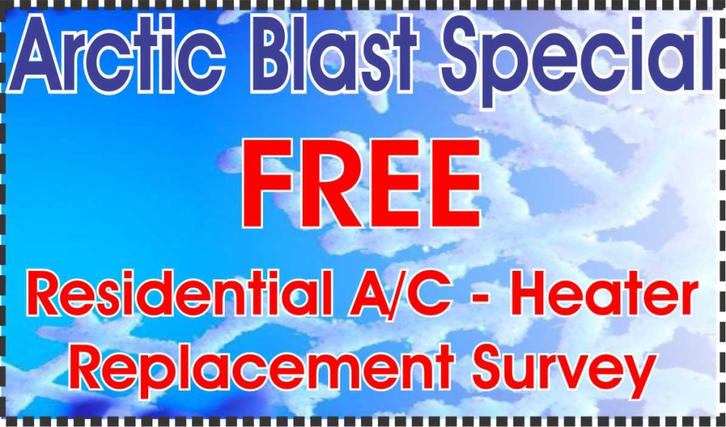 Arctic Blast Special - FREE Residential A/C - Heater Replacement Survey